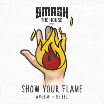 ANGEMI – Show Your Flame