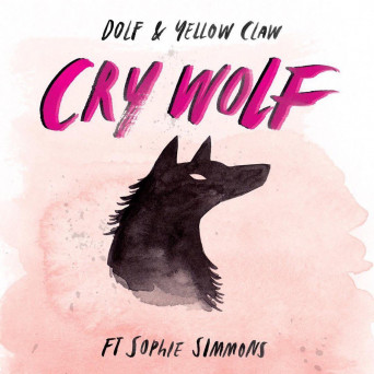 DOLF & Yellow Claw – Cry Wolf (feat. Sophie Simmons)