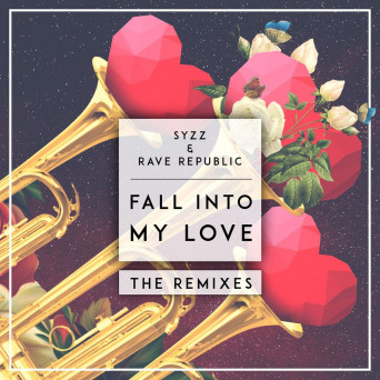 Syzz & Rave Republic – Fall Into My Love (Remixes)