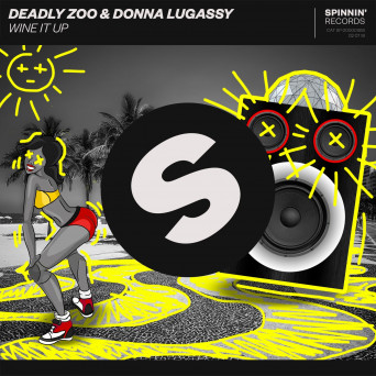 Deadly Zoo & Donna Lugassy – Wine It Up