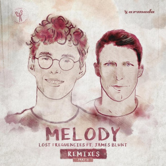 Lost Frequencies feat. James Blunt  – Melody (Remixes pt. 2)