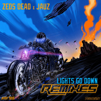 Zeds Dead & Jauz – Lights Go Down (Remix EP)
