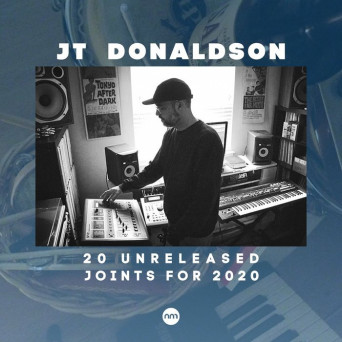 JT Donaldson – 20 Unreleased Joints For 2020