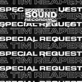 Special Request & Tim Reaper – Hooversound Presents: Special Request & Tim Reaper