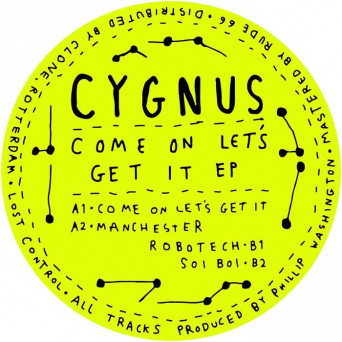 Cygnus – Come On Lets Get It EP